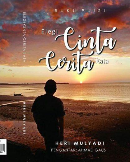 "heri mulyadi terbitkan buku puisi ""elegi cinta cerita kata"""