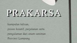 """DAAL Siap Luncurkan Buku """"Prakarsa"""", Rekam Jejak 6 Seniman Muda Lampung"""